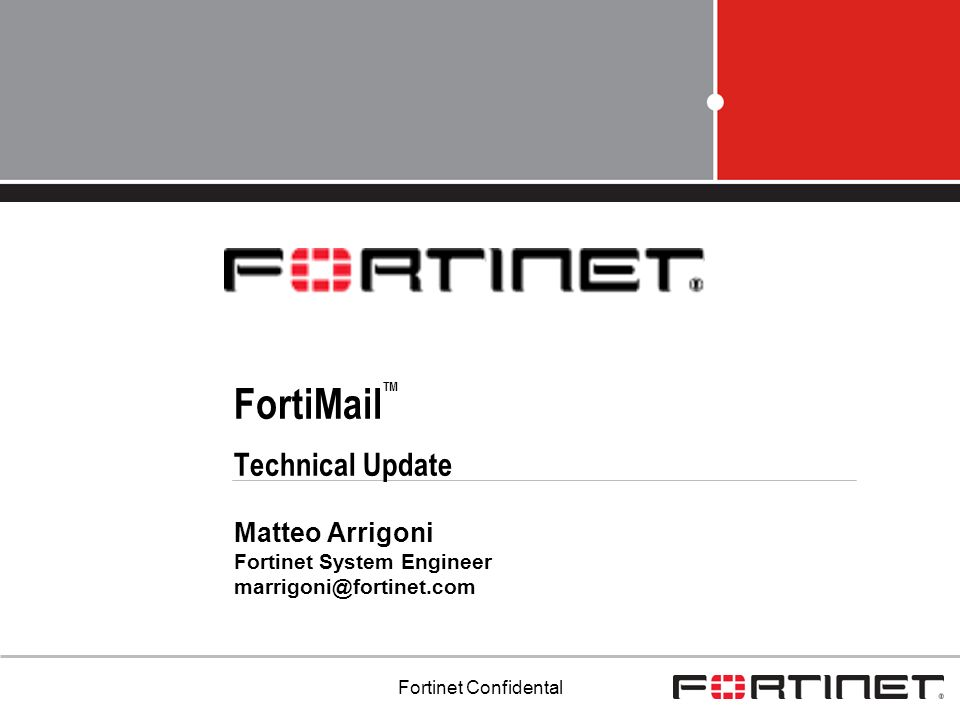 FortiMailTM Technical Update