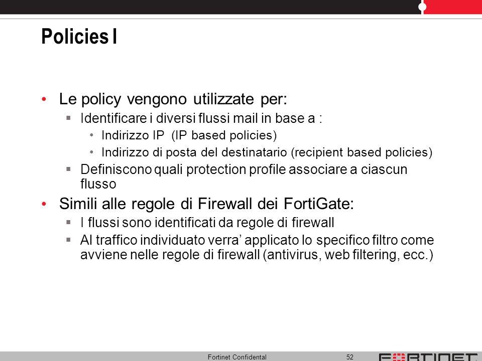 Policies I Le policy vengono utilizzate per: