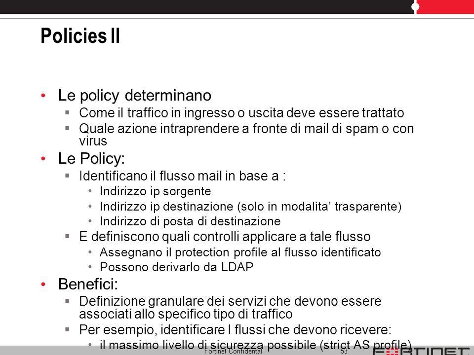 Policies II Le policy determinano Le Policy: Benefici: