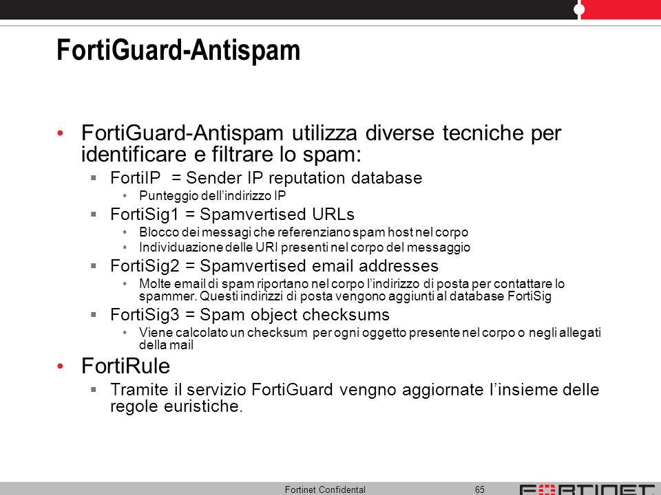 FortiGuard-Antispam FortiGuard-Antispam utilizza diverse tecniche per identificare e filtrare lo spam: