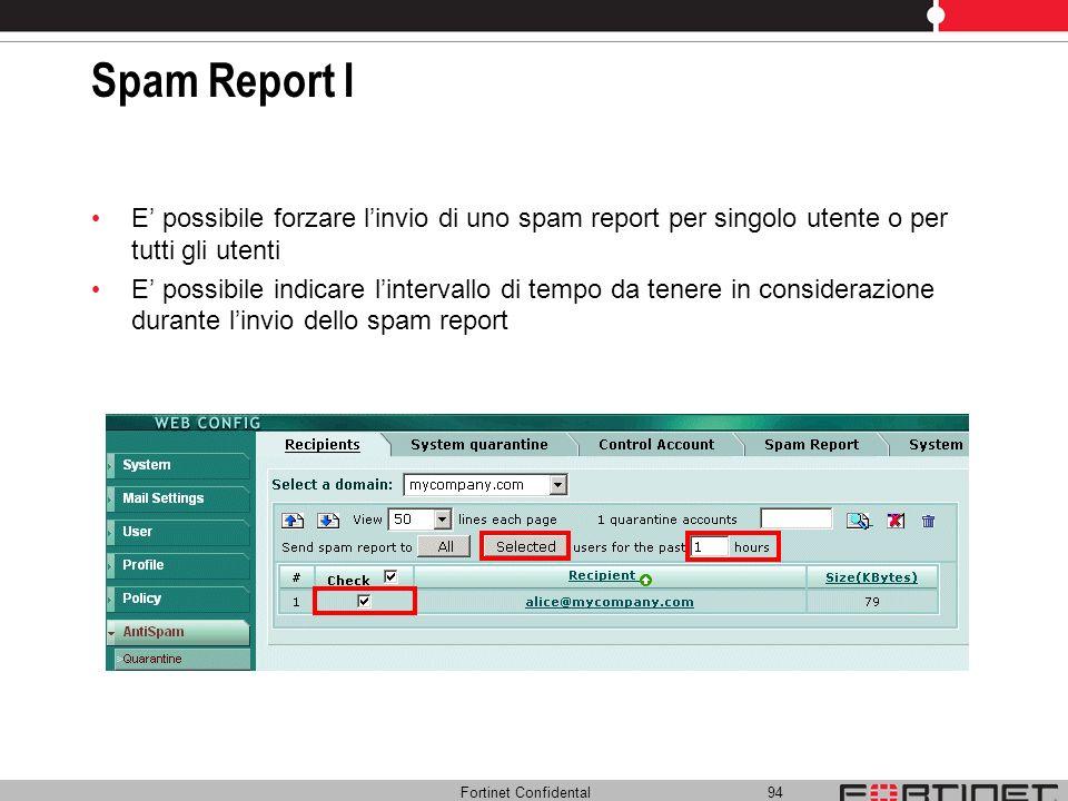 Spam Report I E' possibile forzare l'invio di uno spam report per singolo utente o per tutti gli utenti.
