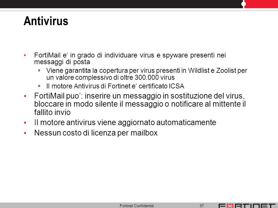 Antivirus FortiMail e' in grado di individuare virus e spyware presenti nei messaggi di posta.