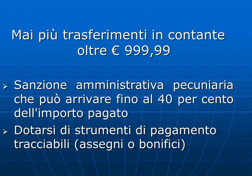 Mai più trasferimenti in contante oltre € 999,99