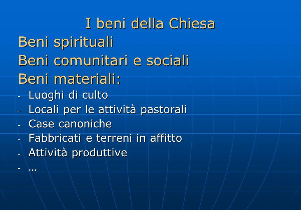Beni comunitari e sociali Beni materiali: