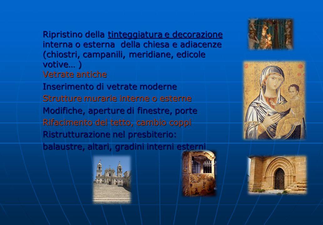 Ripristino della tinteggiatura e decorazione interna o esterna della chiesa e adiacenze (chiostri, campanili, meridiane, edicole votive… )
