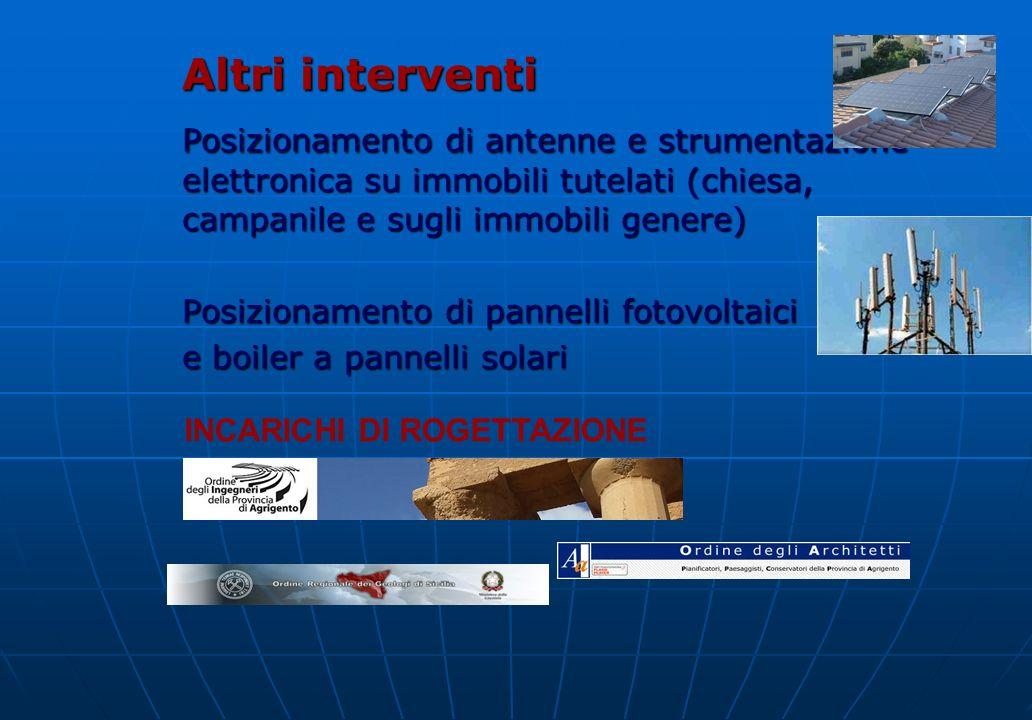 Altri interventi Posizionamento di antenne e strumentazione elettronica su immobili tutelati (chiesa, campanile e sugli immobili genere)