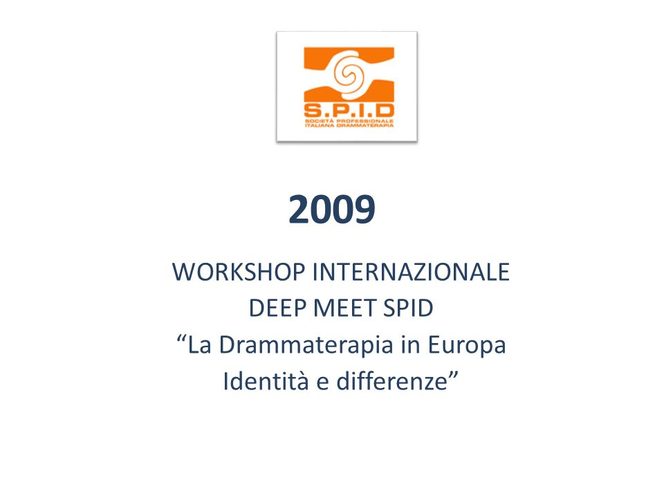 2009 WORKSHOP INTERNAZIONALE DEEP MEET SPID