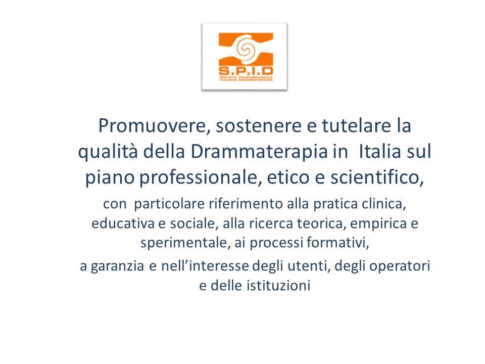Promuovere, sostenere e tutelare la qualità della Drammaterapia in Italia sul piano professionale, etico e scientifico,