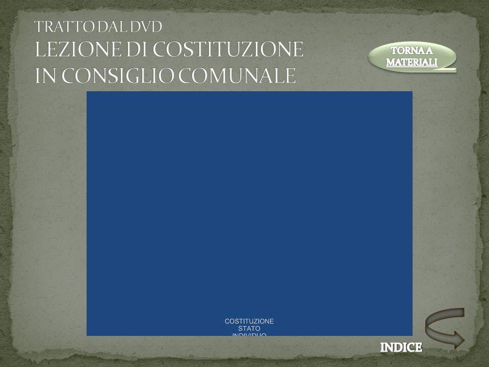 TRATTO DAL DVD LEZIONE DI COSTITUZIONE IN CONSIGLIO COMUNALE