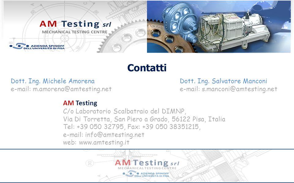 Contatti Dott. Ing. Michele Amorena e-mail: m.amorena@amtesting.net. Dott. Ing. Salvatore Manconi e-mail: s.manconi@amtesting.net.