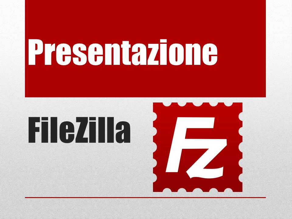 Presentazione FileZilla
