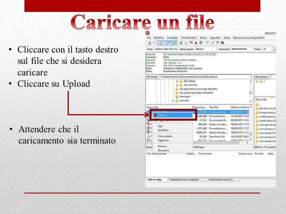 Caricare un file Cliccare con il tasto destro sul file che si desidera caricare. Cliccare su Upload.