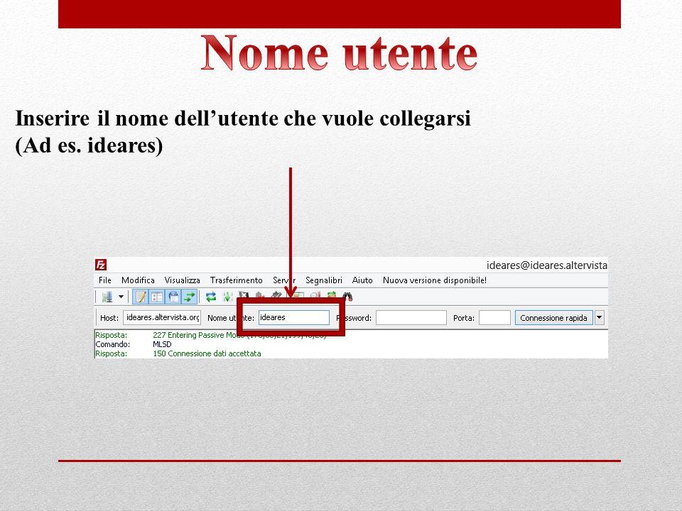 Nome utente Inserire il nome dell'utente che vuole collegarsi