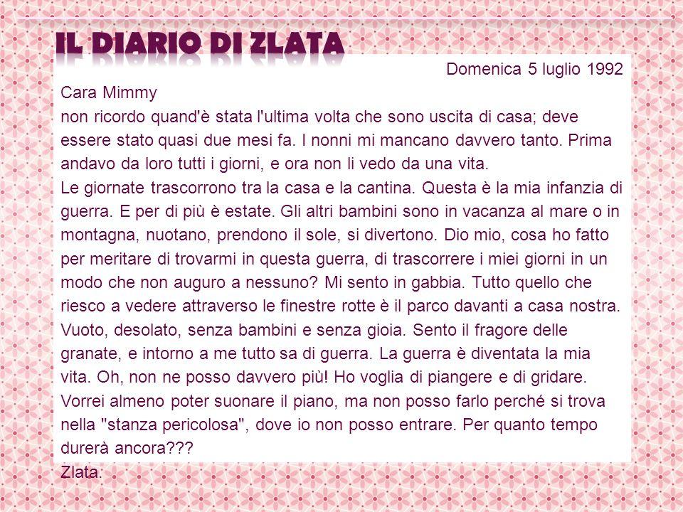 il diario di zlata Domenica 5 luglio 1992 Cara Mimmy