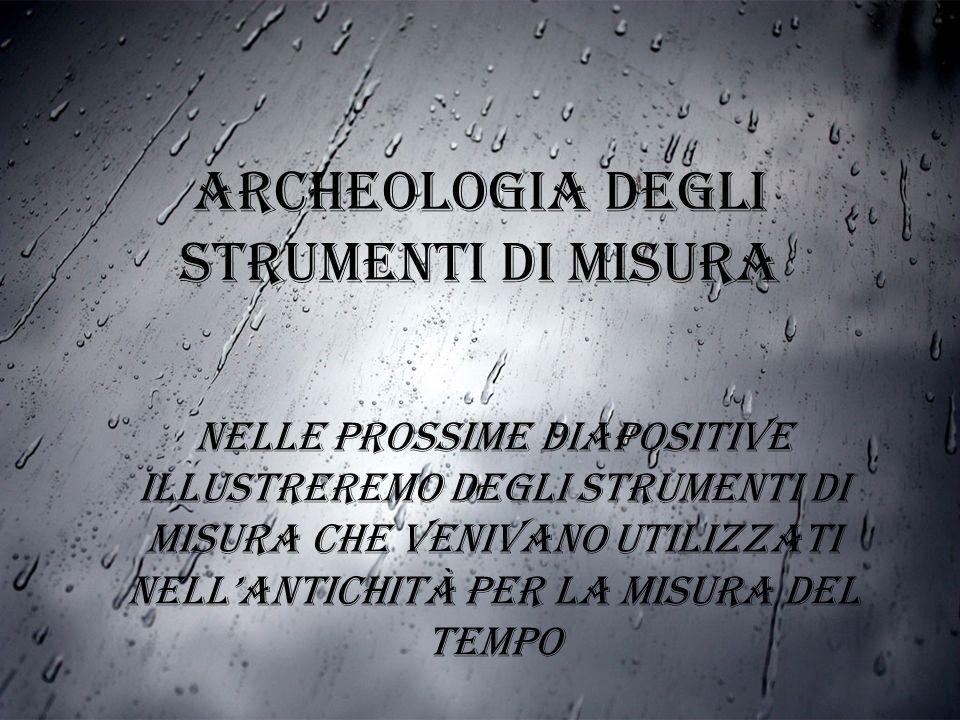 Archeologia degli strumenti di misura