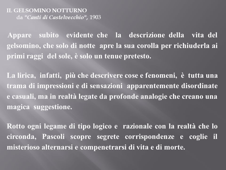 IL GELSOMINO NOTTURNO da Canti di Castelvecchio , 1903.