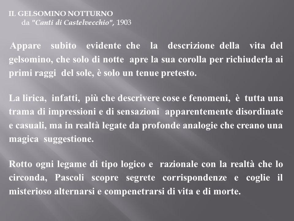 IL GELSOMINO NOTTURNOda Canti di Castelvecchio , 1903.