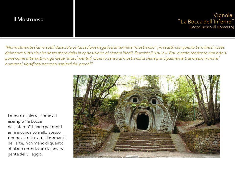 Vignola: La Bocca dell'Inferno (Sacro Bosco di Bomarzo) Il Mostruoso