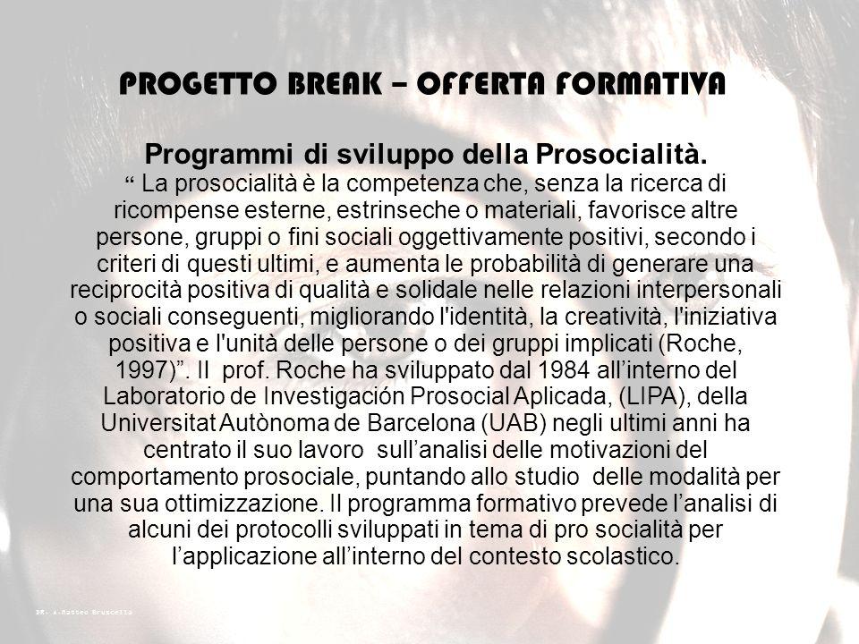 Programmi di sviluppo della Prosocialità.