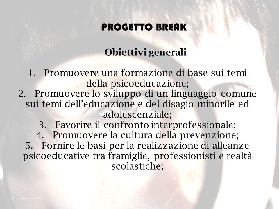 PROGETTO BREAK Obiettivi generali