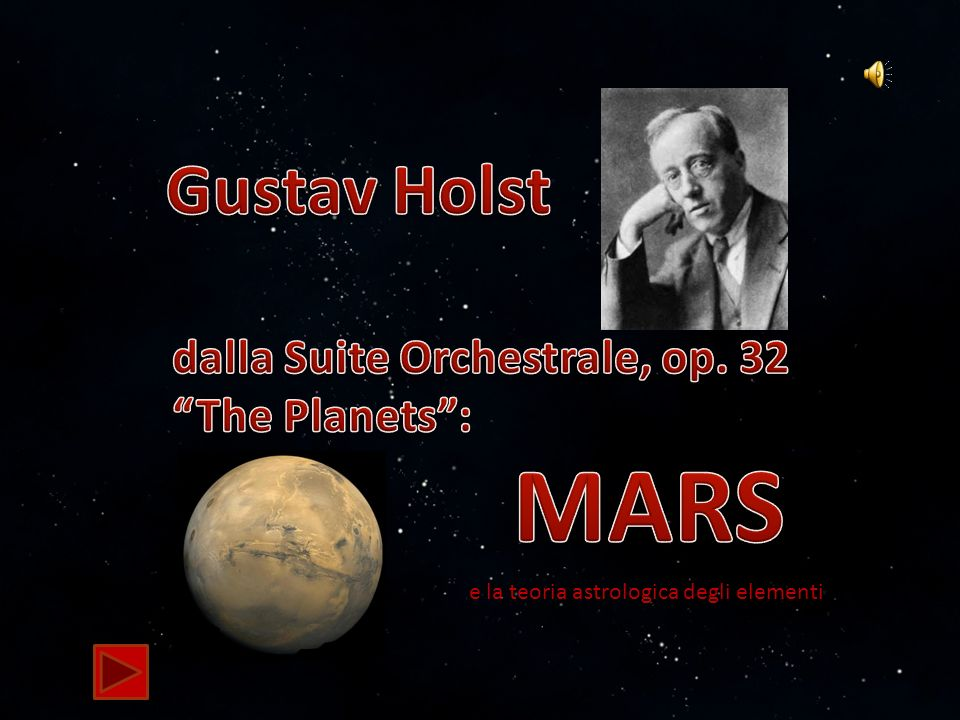 G. Holst: MARS (dalla Suite Orchestrale THE PLANETS)