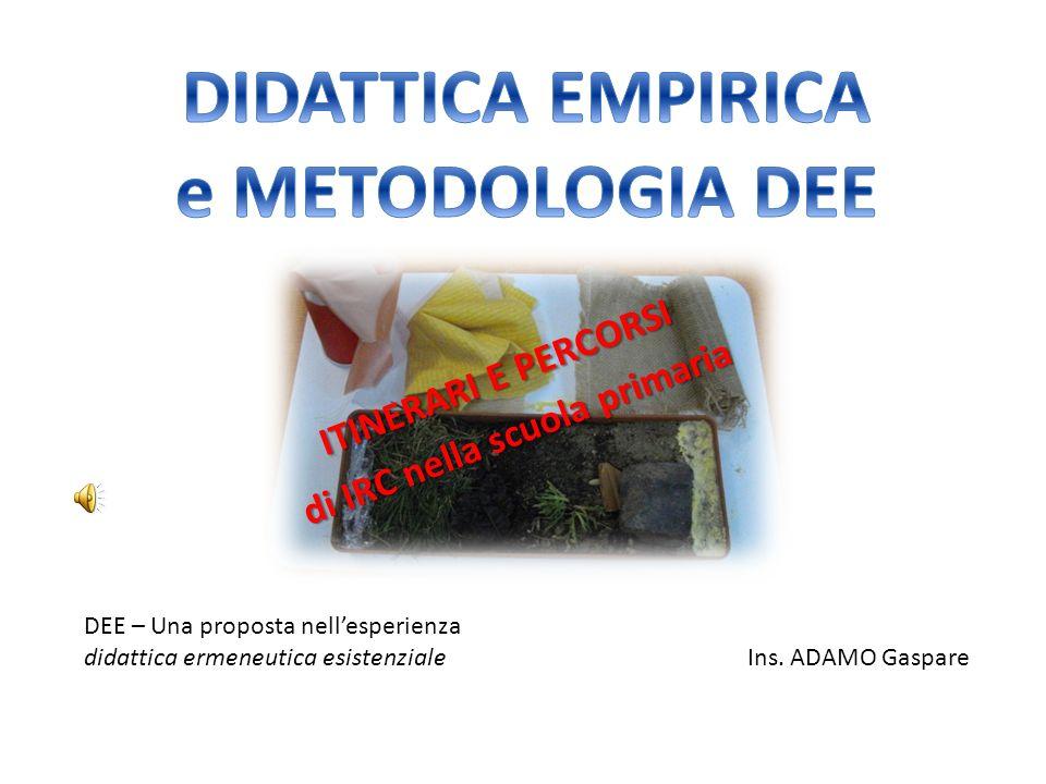 DIDATTICA EMPIRICA e METODOLOGIA DEE