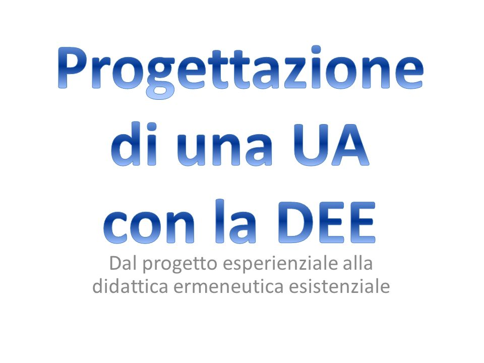 Progettazione di una UA con la DEE
