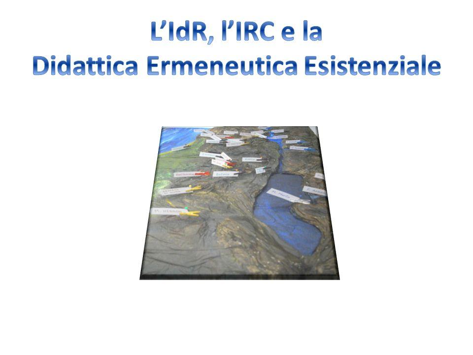 L'IdR, l'IRC e la Didattica Ermeneutica Esistenziale