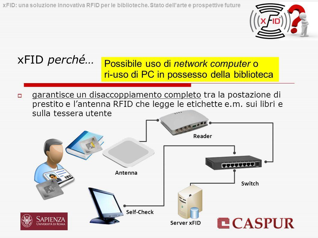 xFID perché… Possibile uso di network computer o