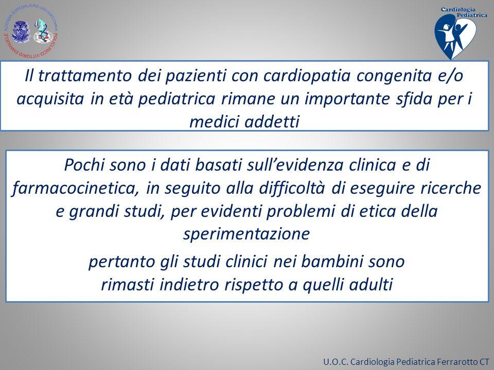 Il trattamento dei pazienti con cardiopatia congenita e/o acquisita in età pediatrica rimane un importante sfida per i medici addetti
