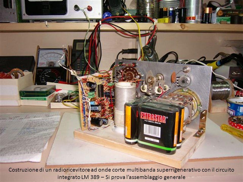 Costruzione di un radioricevitore ad onde corte multibanda superrigenerativo con il circuito integrato LM 389 – Si prova l'assemblaggio generale