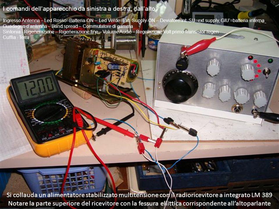 I comandi dell'apparecchio da sinistra a destra, dall'alto: Ingresso Antenna – Led Rosso=Batteria-ON – Led Verde=Ext. Supply-ON – Deviatore/Int: SU=ext supply, GIU'=batteria interna Guadagno d'antenna – Band spread – Commutatore di gamma Sintonia - Rigenerazione – Rigenerazione fine – Volume Audio – Regolazione Volt primo Transistor regen Cuffia - Terra