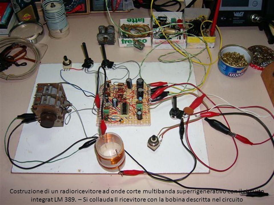 Costruzione di un radioricevitore ad onde corte multibanda superrigenerativo con il circuito integrat LM 389.