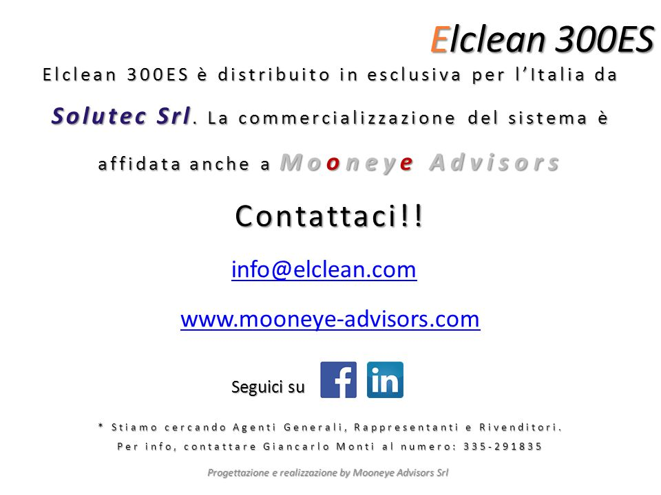 Elclean 300ES Contattaci!! info@elclean.com www.mooneye-advisors.com