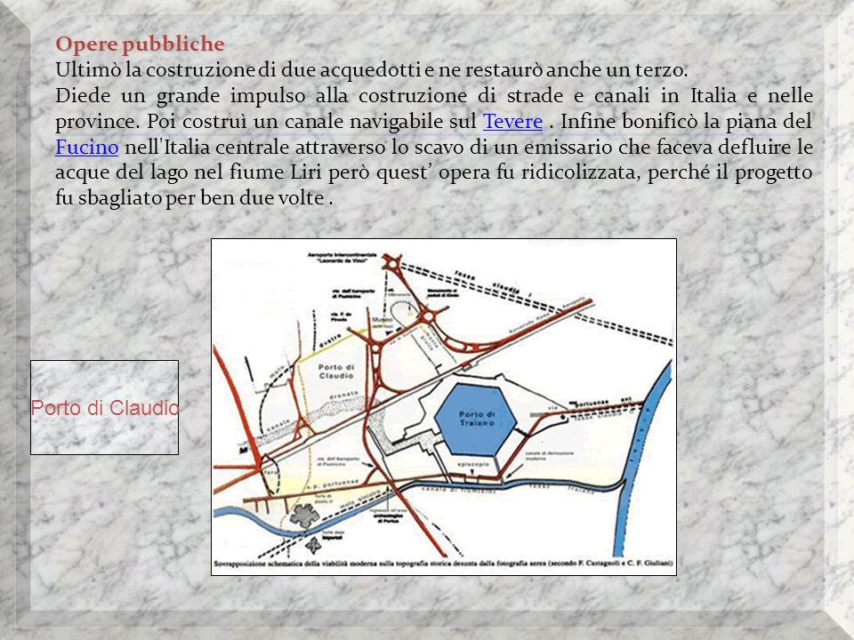 Opere pubbliche Ultimò la costruzione di due acquedotti e ne restaurò anche un terzo.