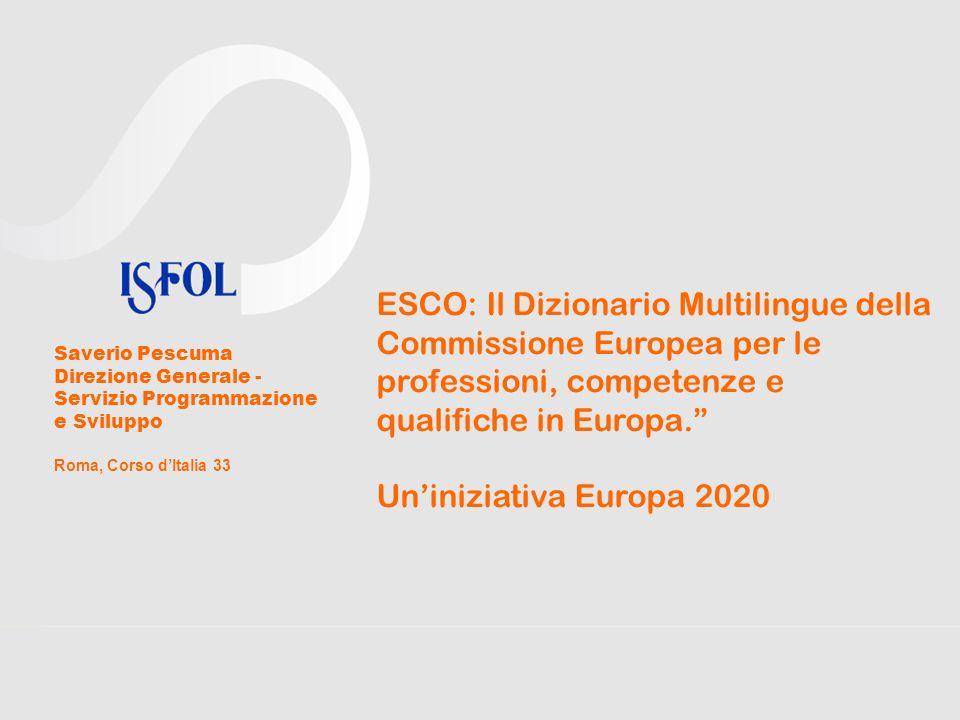 ESCO: Il Dizionario Multilingue della Commissione Europea per le professioni, competenze e qualifiche in Europa.