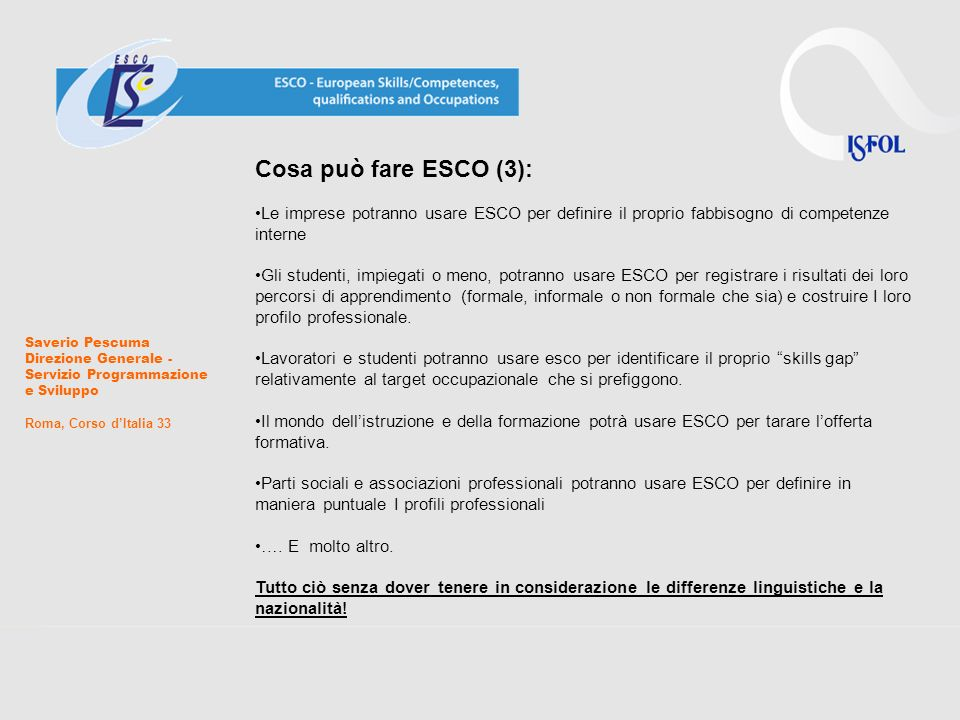 Cosa può fare ESCO (3): Le imprese potranno usare ESCO per definire il proprio fabbisogno di competenze interne.