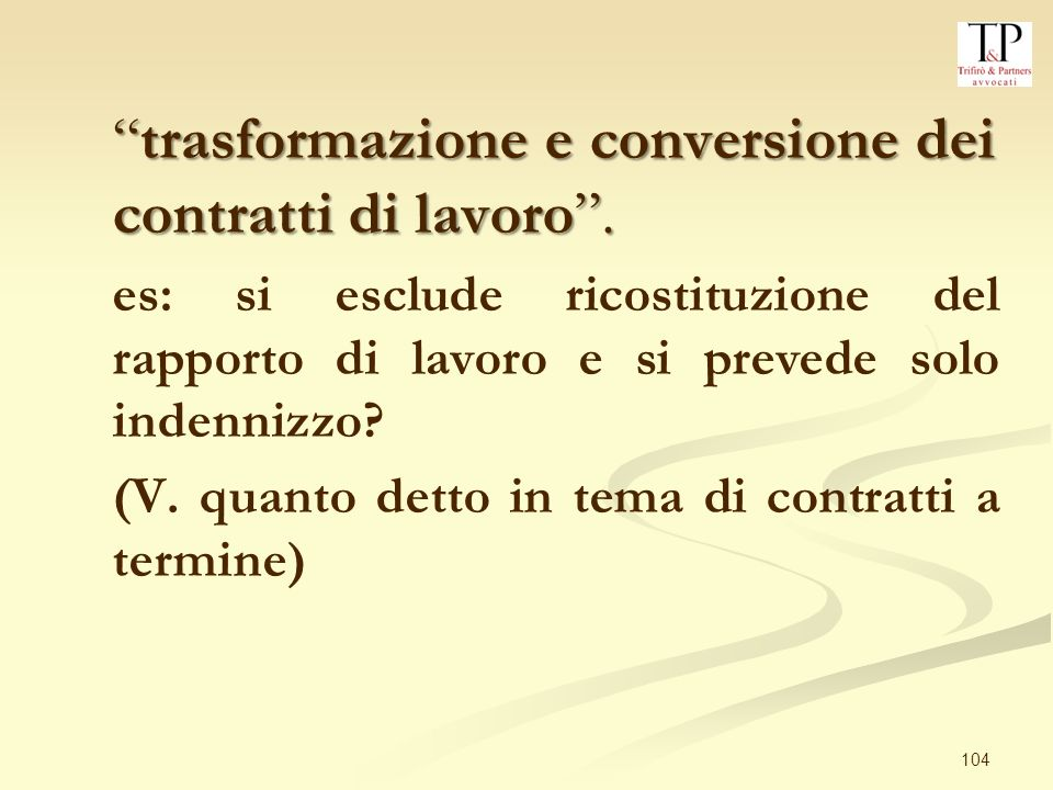 trasformazione e conversione dei contratti di lavoro .