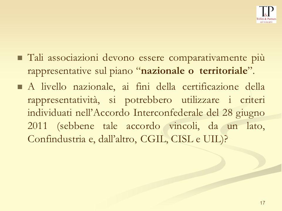 Tali associazioni devono essere comparativamente più rappresentative sul piano nazionale o territoriale .