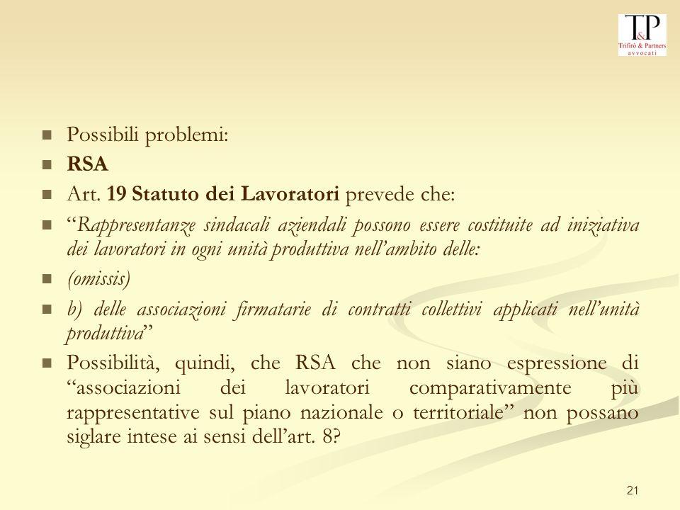 Possibili problemi: RSA. Art. 19 Statuto dei Lavoratori prevede che: