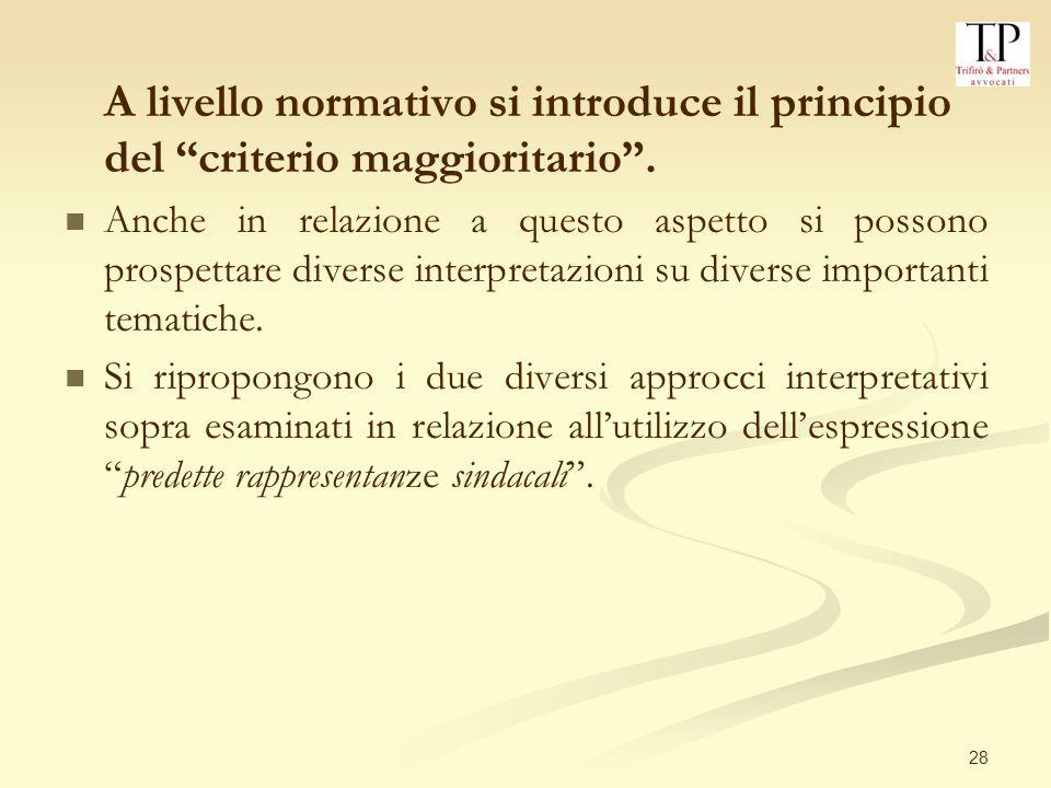 A livello normativo si introduce il principio del criterio maggioritario .