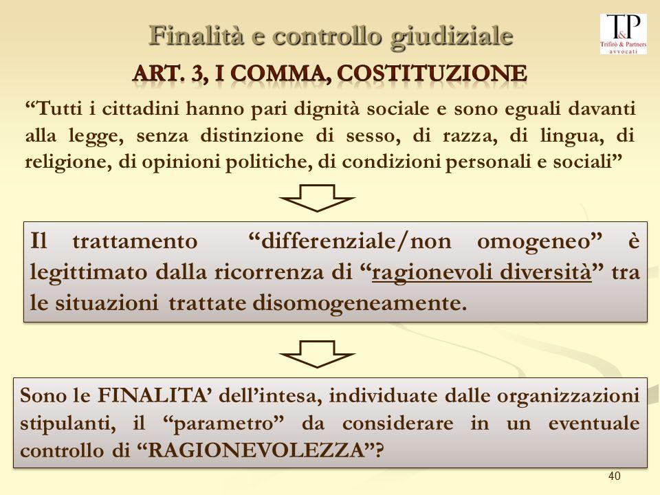 Finalità e controllo giudiziale Art. 3, I comma, Costituzione