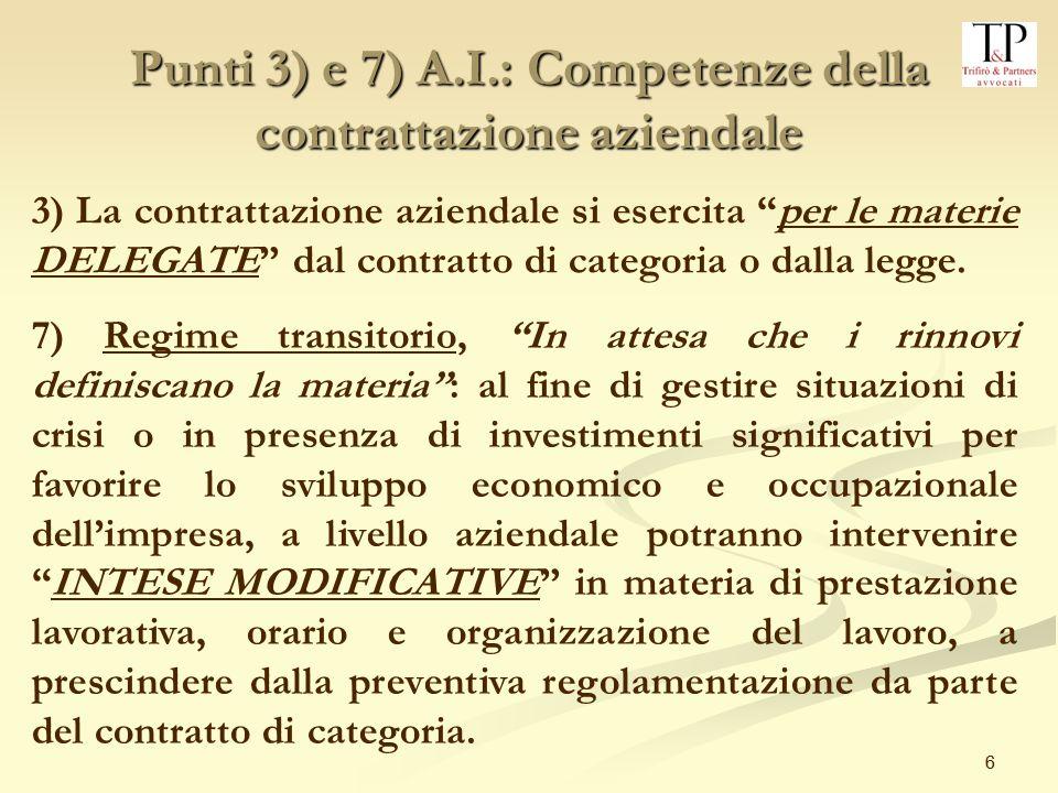Punti 3) e 7) A.I.: Competenze della contrattazione aziendale