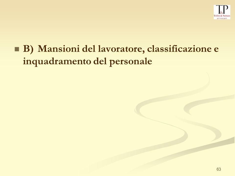 B) Mansioni del lavoratore, classificazione e inquadramento del personale
