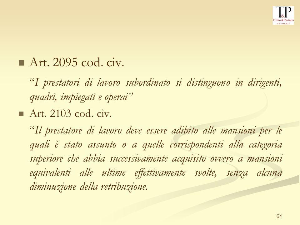 Art. 2095 cod. civ. I prestatori di lavoro subordinato si distinguono in dirigenti, quadri, impiegati e operai