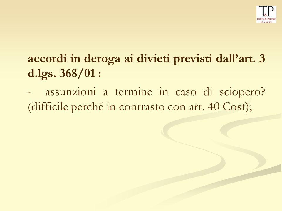 accordi in deroga ai divieti previsti dall'art. 3 d.lgs. 368/01 :