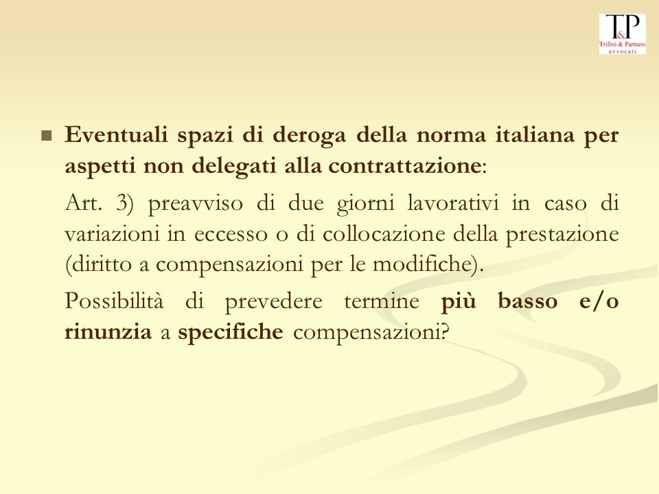Eventuali spazi di deroga della norma italiana per aspetti non delegati alla contrattazione: