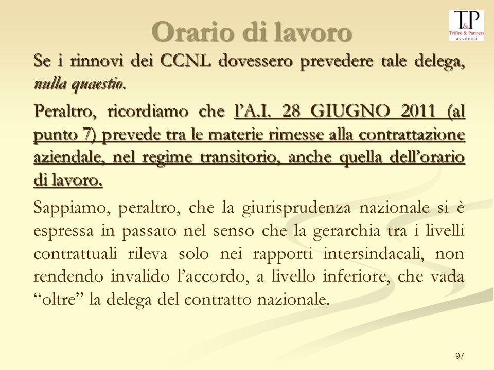 Orario di lavoro Se i rinnovi dei CCNL dovessero prevedere tale delega, nulla quaestio.