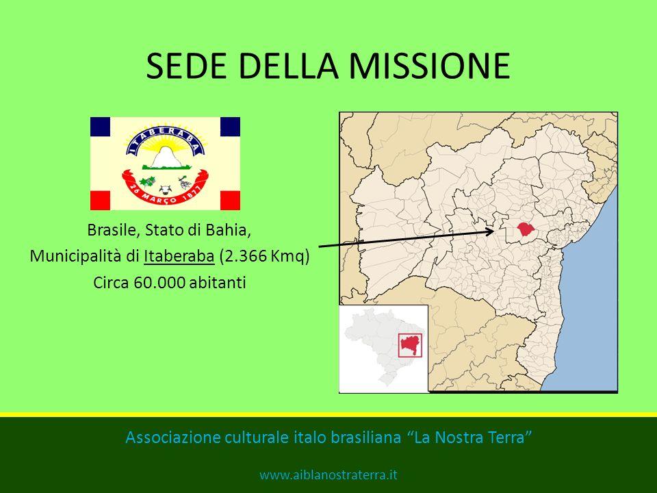 SEDE DELLA MISSIONE Brasile, Stato di Bahia,