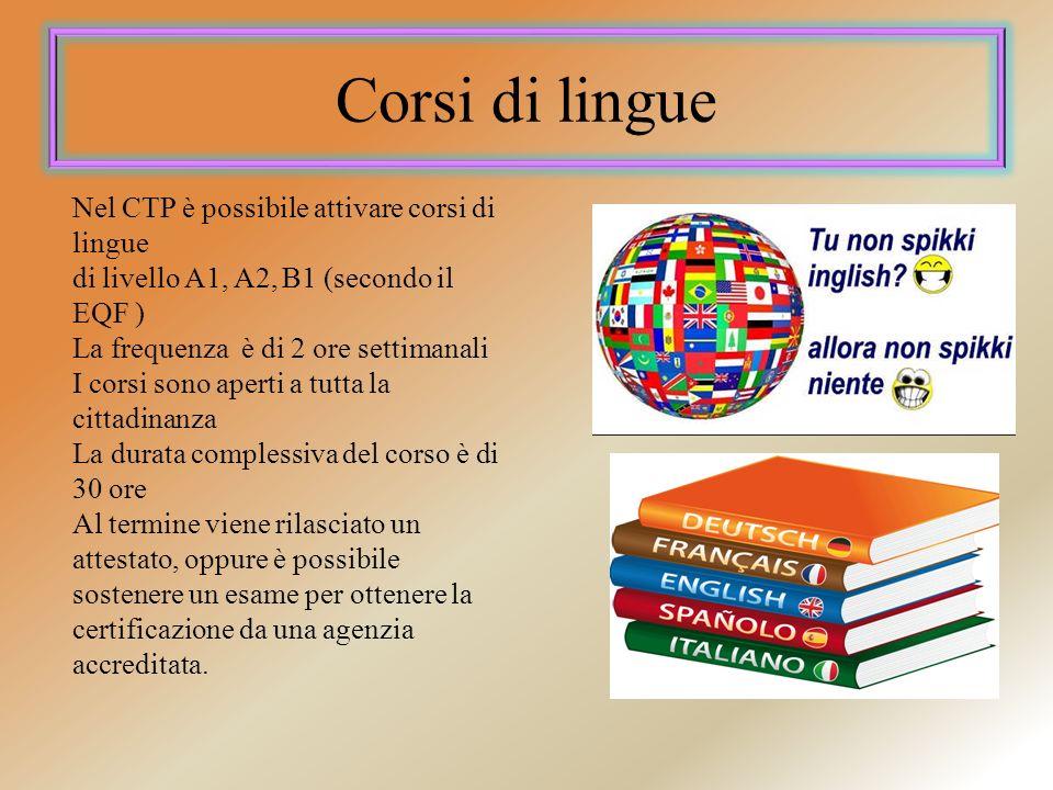 Corsi di lingue Nel CTP è possibile attivare corsi di lingue